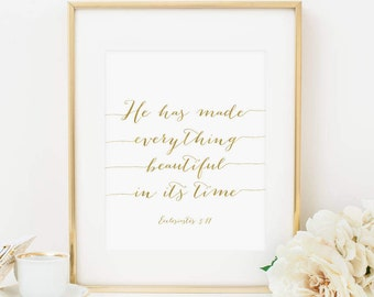 He Has Made Everything Beautiful In It's Time Printable Ecclesiastes 3:11 Scripture Verse Print Bible Verse Wall Art Christian Decor Gold