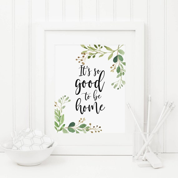 Greenery Its So Good To Be Home Printable Quote Home Wall Art Etsy