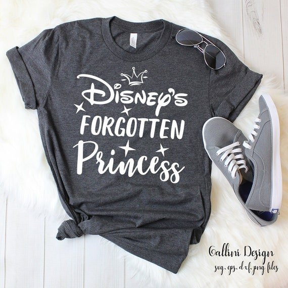 Disneys forgotten princess Svg Design Disney Svg Files Funny Shirts Svg  Sayings Iron On Decal Disney Quote Svg Commercial Use Svg Dxf Png