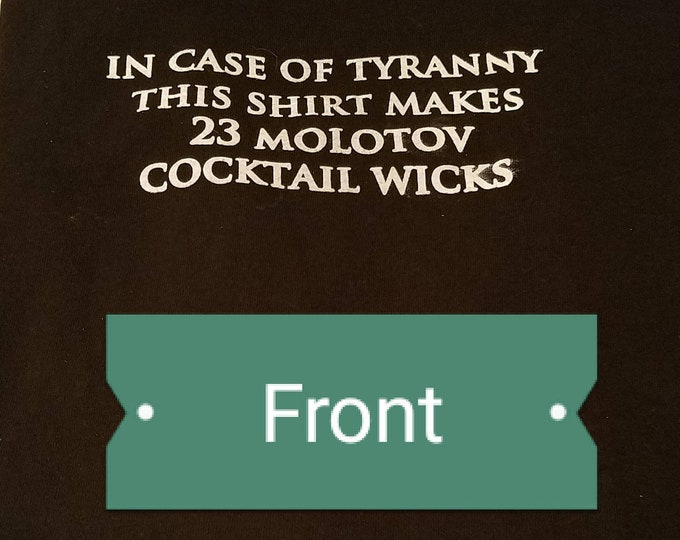 Just in Case Tyranny Tee Shirt