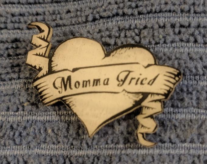 Mama Tried Glow Hat Pin