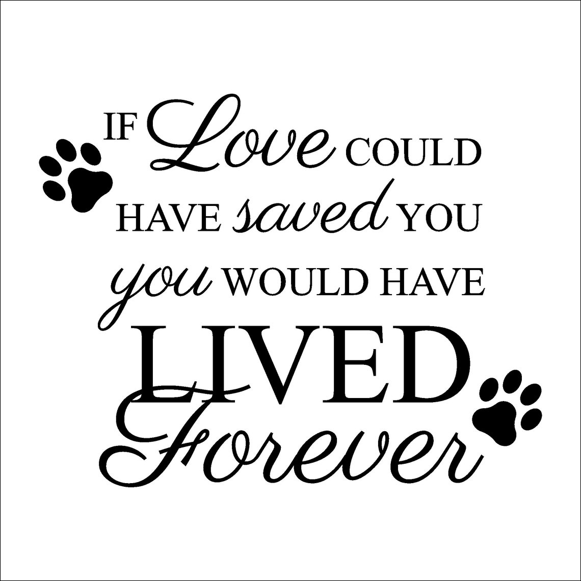 If Love Could Have Save You Graphic for Urn Top or Back Add-On image 0