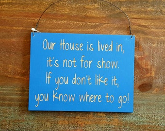 Sign, Messy House Sign, Our House is lived in Sign