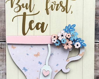 Tea cup sign - vintage style on hanging plaque - 'But first, tea'
