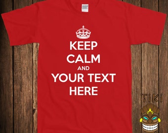 b8724e2e7ea Funny Keep Calm T-shirt Custom Text Tshirt Tee Shirt Customize Fun College  Humor Joke Rude Gag Custom Cool Geek Nerd T-shirt Tee Shirt