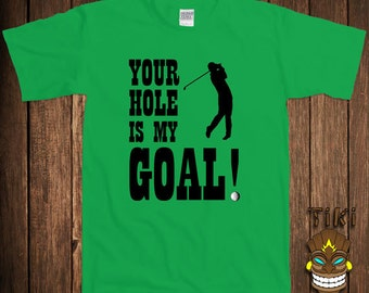 43479802f Funny Golf T-shirt Offensive Tshirt Tee Shirt Dirty Sports Joke Your Hole  Is My Goal Ball Golfer College Humor Father Gift Geek Nerd Cool