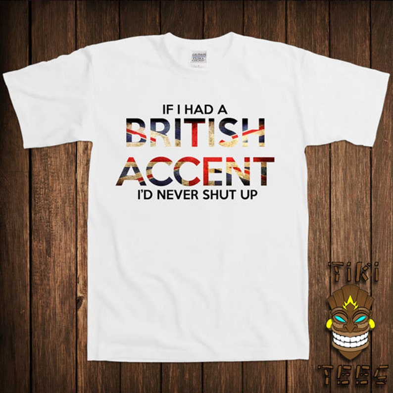 161a805f0ab2 Funny British Accent T-shirt Britain New England Tshirt Tee image 0 ...