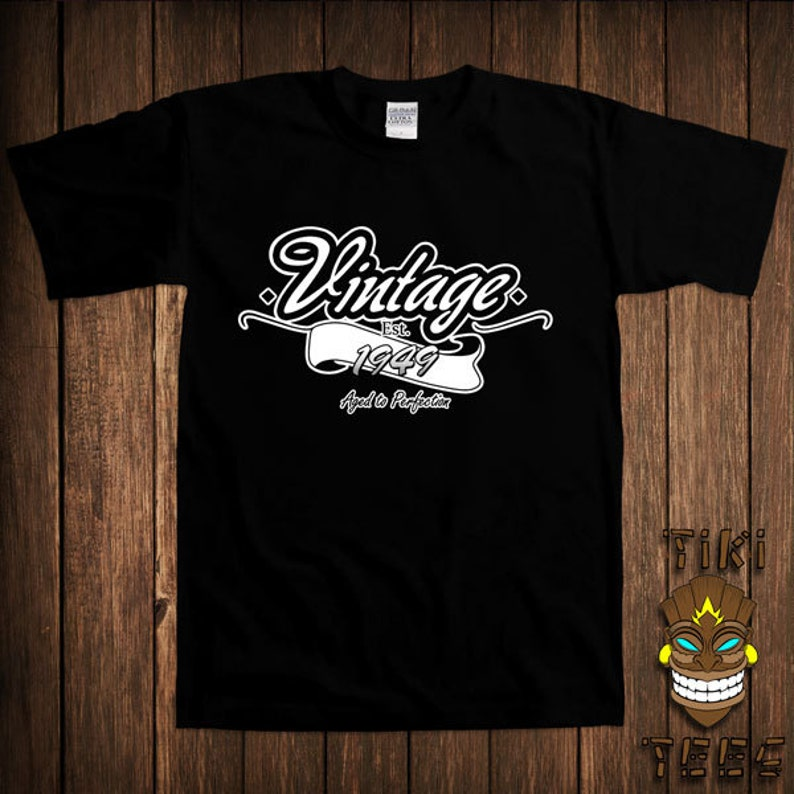 d1993bbe9d5 Vintage 1949 Or Custom Year T-shirt Aged To Perfection