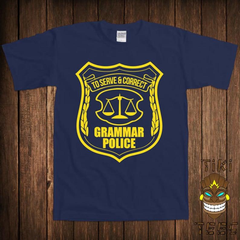 d2f92061ab Funny Grammar Police T-shirt Geek Nerd Tshirt Tee Shirt | Etsy