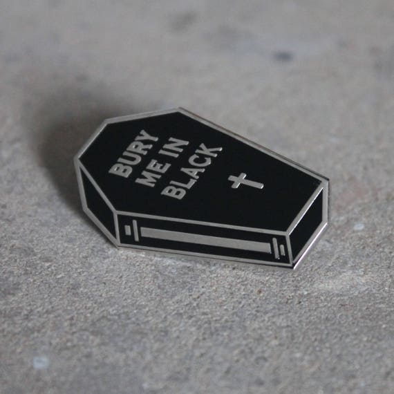 Bury Me In Black Enamel Pin by Etsy