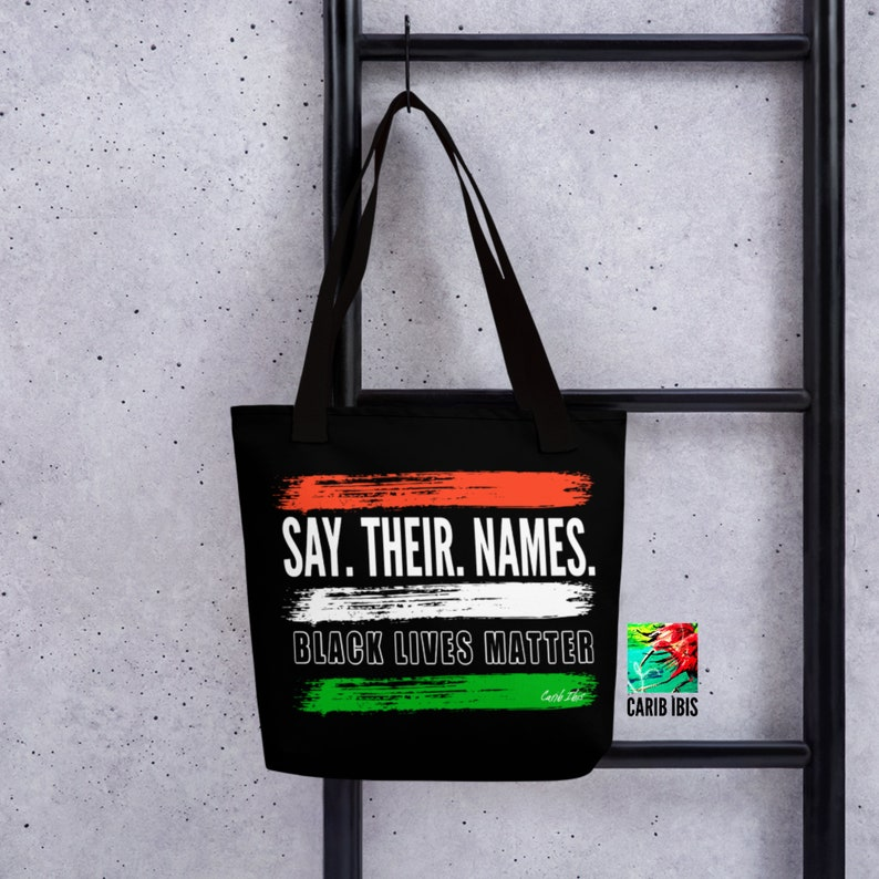 Black Lives Matter Tote Black Lives Matter Bag Carib Ibis Protest Say Their Names Tote Antiracism