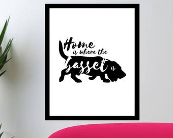 MINIMALIST- Home Is Where The Basset Is- Quote- Wall Art