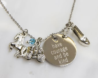Cinderella Inspired Necklace, Princess Cinderella Inspired Necklace, Cinderella Necklace, Have courage and be kind, Best friend necklace