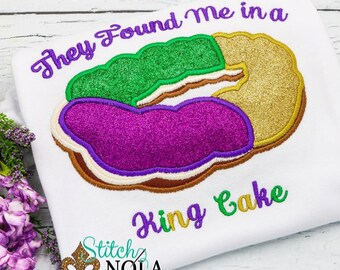 They Found me in a King Cake Applique, King Cake Applique, Mardi Gras Applique