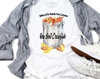 When Life Gives you Lemons Boil Crawfish UNISEX Shirt