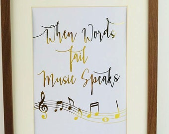 """Inspirational Quote Music Print """"When Words Fail Music Speaks""""."""