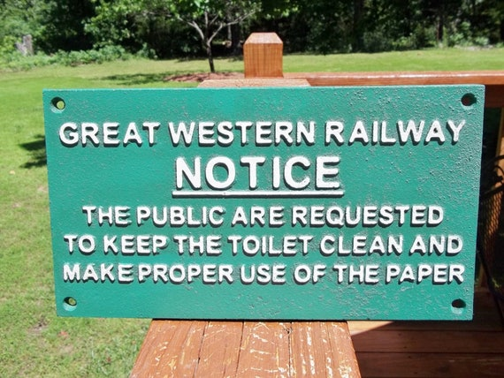Heavy Cast Iron Great WESTERN RAILWAY Railroad Sign Keep Toilet Clean And  Make Proper Use Of The Paper Plaque Sign Depot Sign