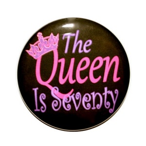 70 year old The Queen is 70 Ladies birthday 70th birthday party Seventy year old party button 2 14 inch pin-back button