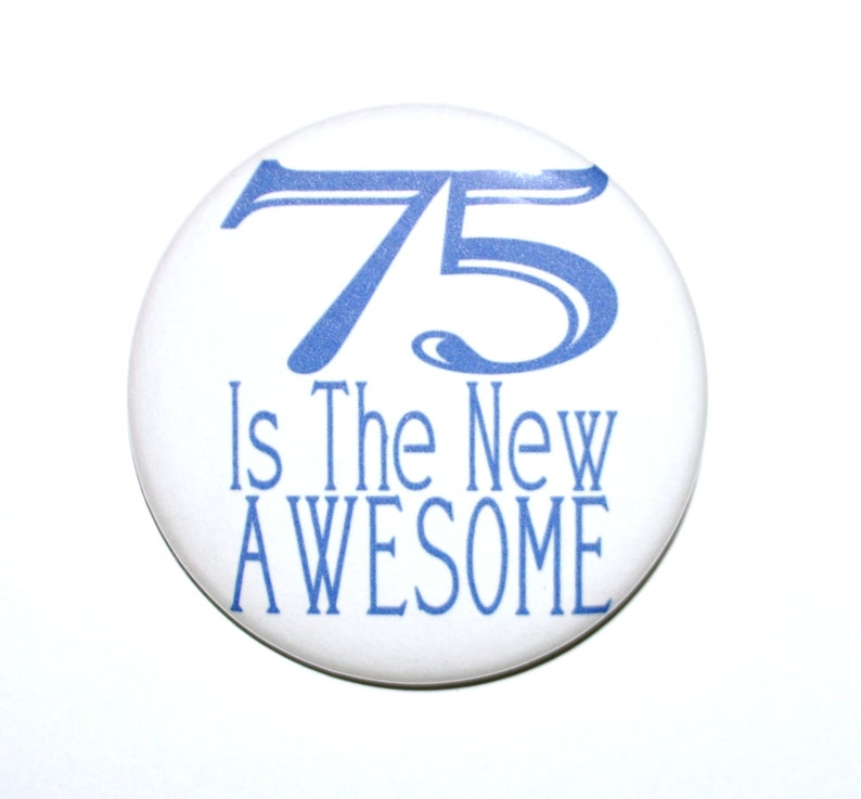 75 Year Old Party Favors Is The New Awesome 75th Birthday