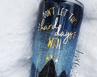 """Tumbler // Stainless Steel // """"Don't let the hard days win"""" // ACOTAR"""
