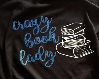 """Apparel // Shirt // """"Crazy book lady"""""""