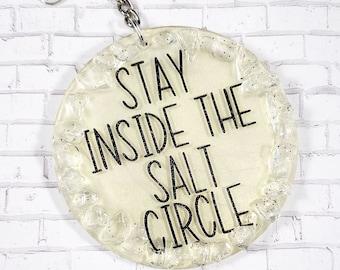 """Keychain // Acrylic // """"Stay inside the salt circle"""""""""""