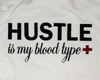 "Apparel // Shirt // ""Hustle is my blood type"""
