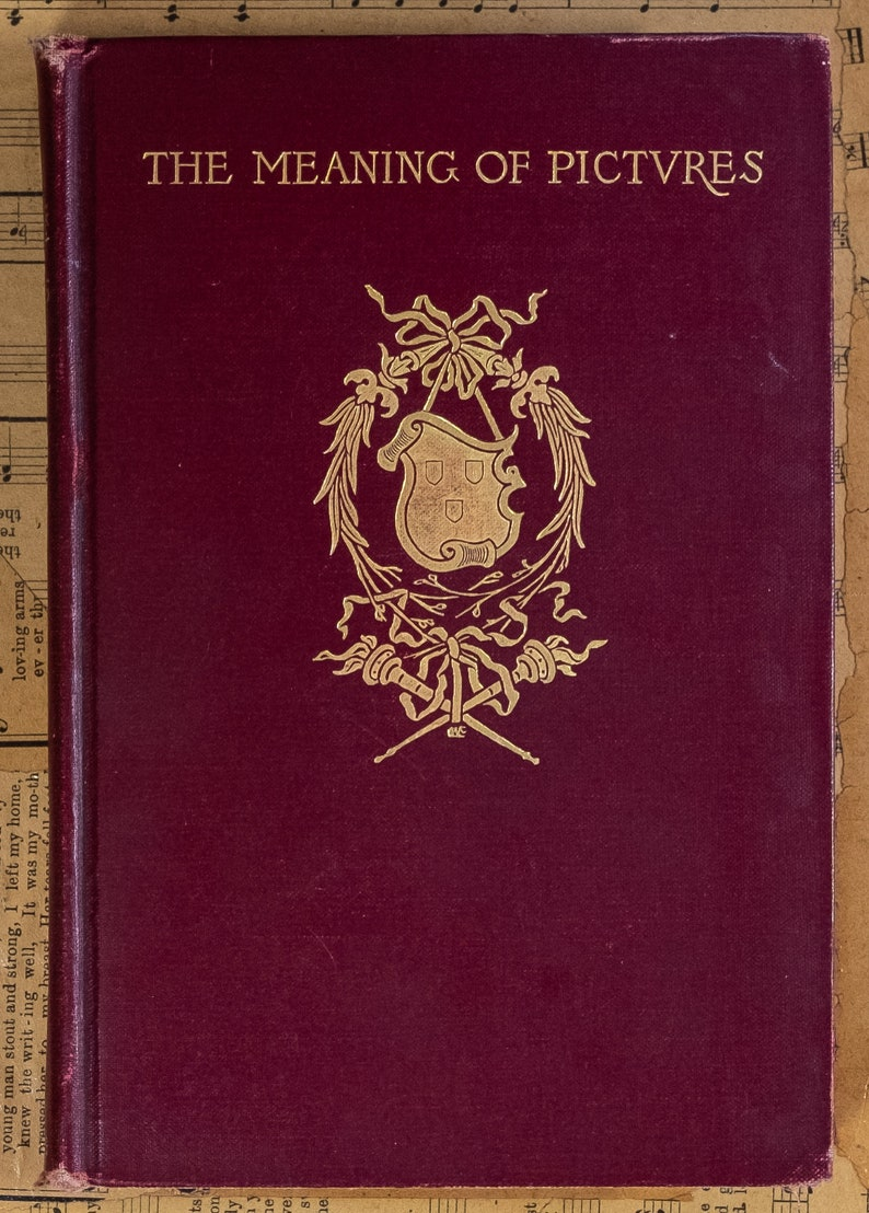 The Meaning of Pictures by John C  Van Dyke © 1903