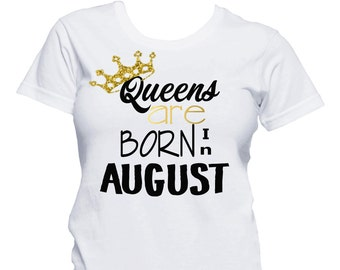 Queens Are Born In August Shirt Birthday T Girl 21st