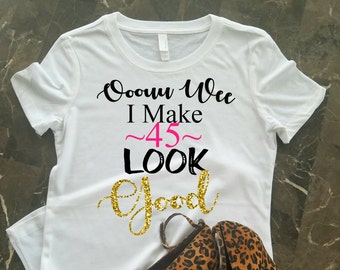 45th Birthday Shirt For Her I Make 45 Look Good Gift Girl Black And Gold