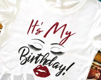 0fe4734ef Birthday Girl Shirt, Birthday T-Shirt, Eyelash & Lips Birthday Shirt, Birthday  Shirt, Birthday Girl, Birthday Shirts For Women