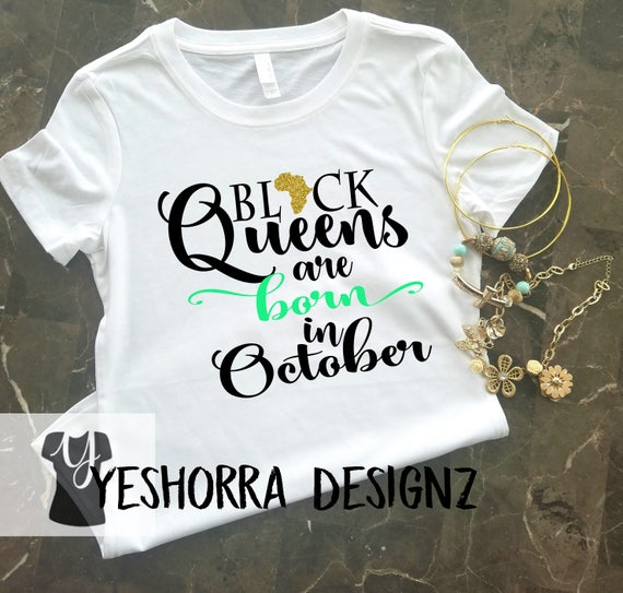 Black Queens Are Born In October Birthday Queen Shirt