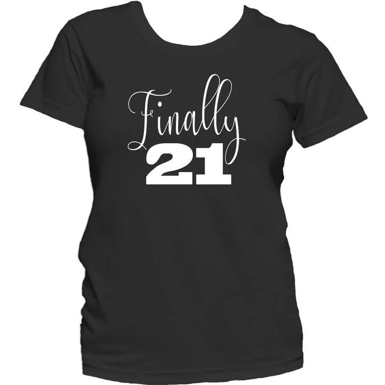 21st Birthday Shirt Girl Finally 21