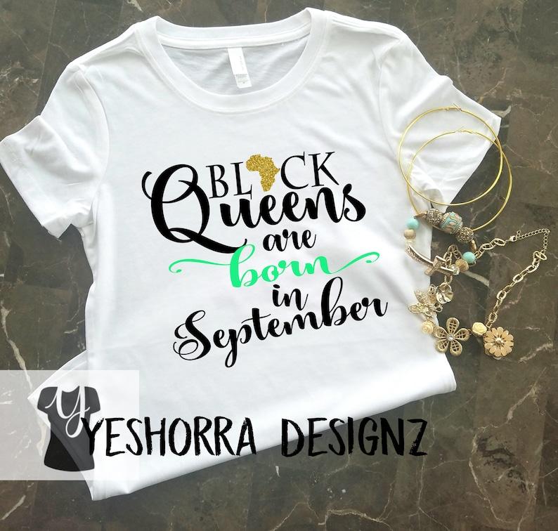 Black Queens Are Born In September Birthday Queen Shirt
