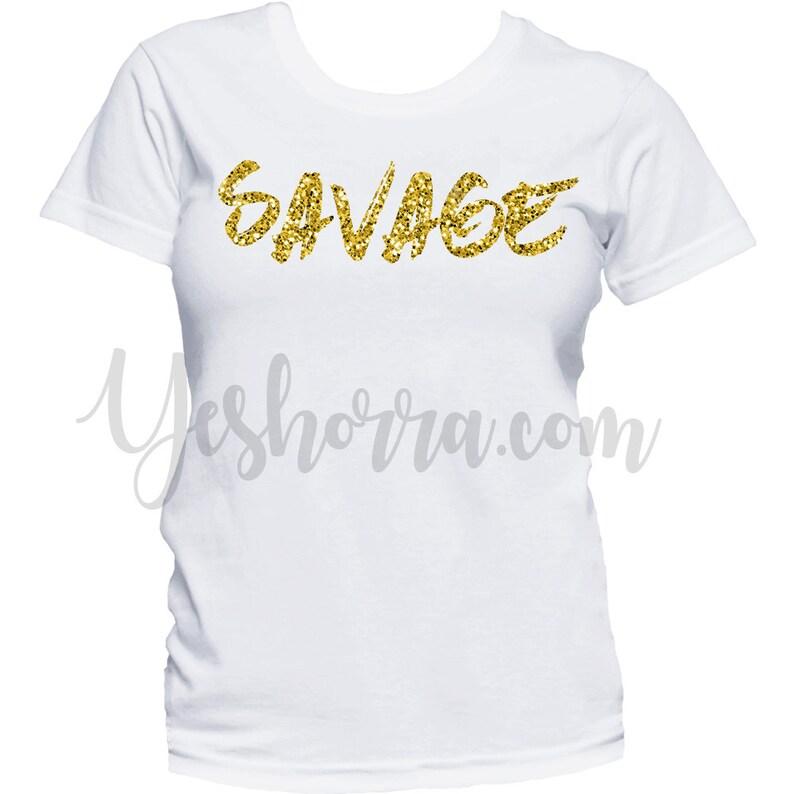 40aa855bb Savage Shirt Glitter Gold Savage T-Shirt Women's Savage | Etsy