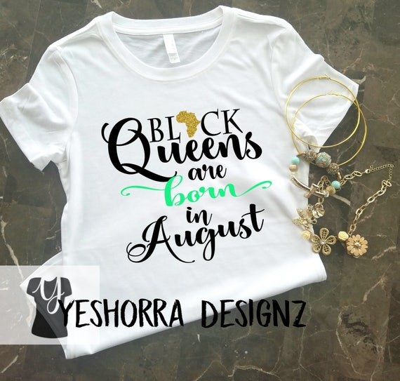 Black Queens Are Born In August Birthday Queen Shirt