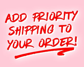 Add 1-3 Day Priority Shipping to your order!