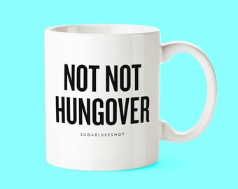 Sale! Imperfect! NOT NOT HUNGOVER | White Coffee Mug