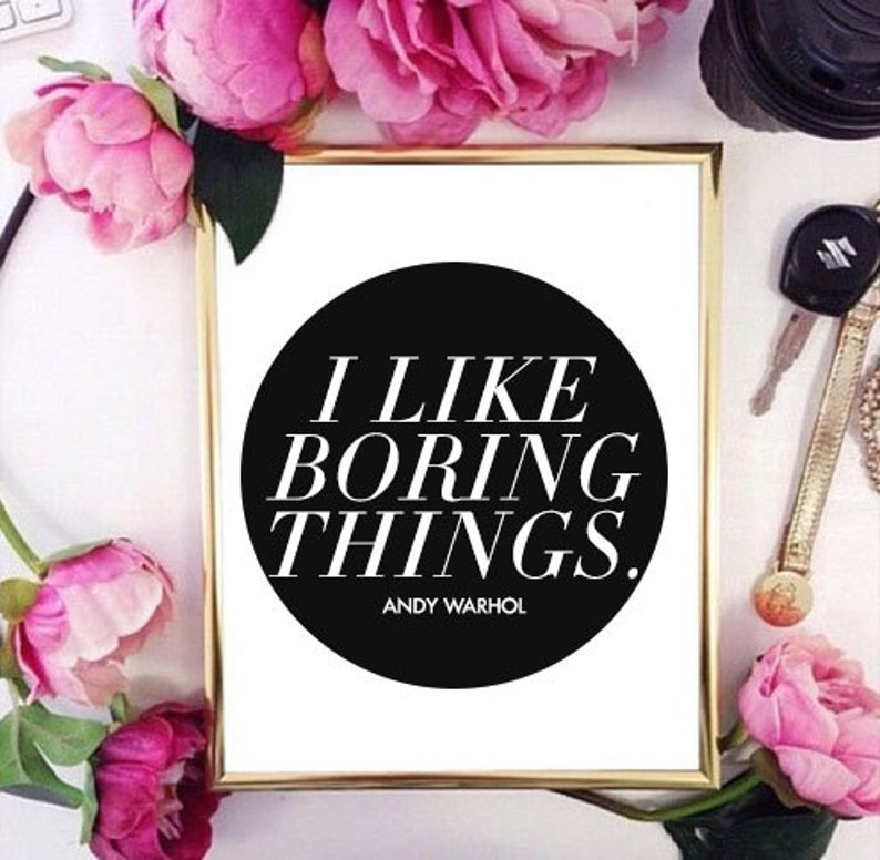 I Like Boring Things  Andy Warhol Typography Gold Foil 8x10 image 0