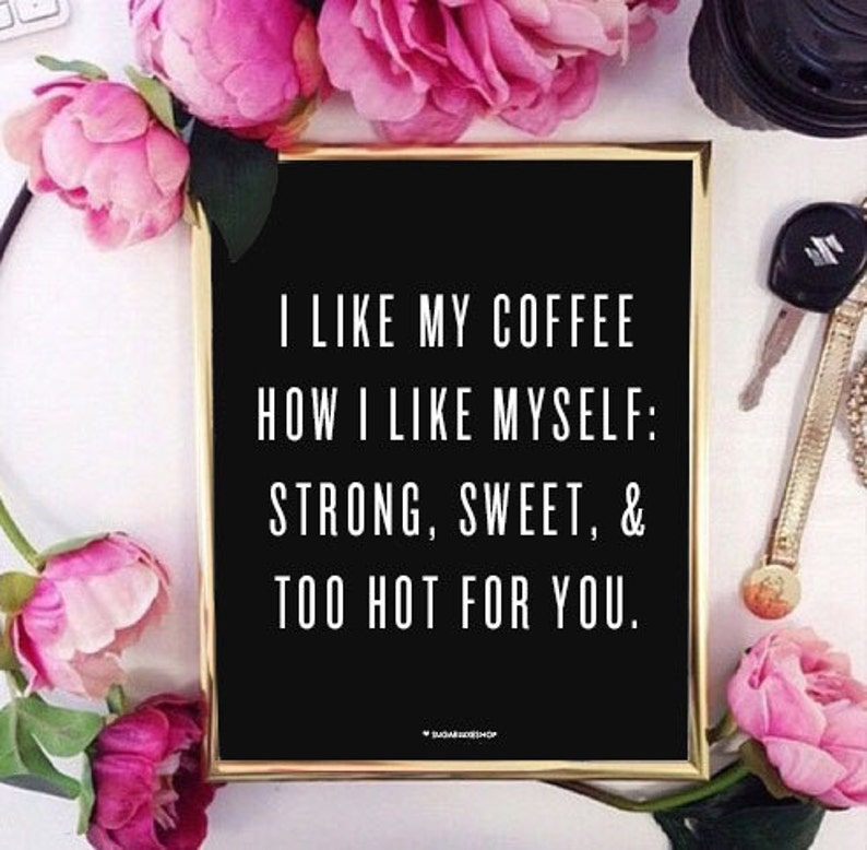 Strong Sweet & Hot  Typography Gold Foil 8x10 Print image 0