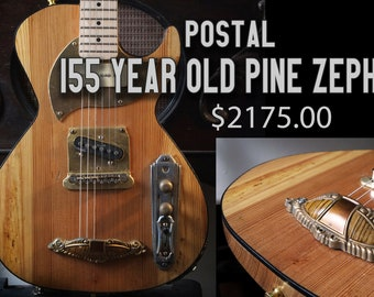 Postal One of a Kind Delta Zephyr made of 155 Year Old Pine TV Jones P90