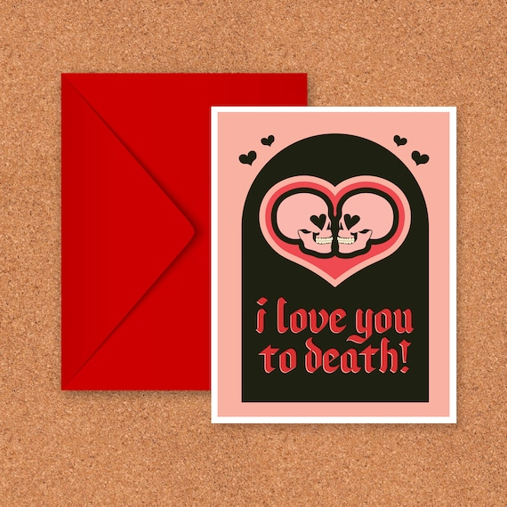 I Love You To Death Card