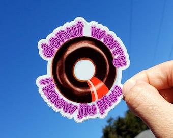 "Jiu jitsu - BJJ stickers - original design - Donut worry I know Jiu Jitsu- 3"" inches- bjj gift - donut love - weatherproof sticker"