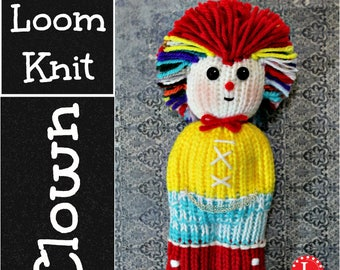 Loom Knitting PATTERNS Clown Comfort Doll aka Izzy Duzuza Softies Doll with Step by Step Video Tutorial Easy for Toy Beginners