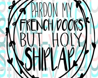 french doors etsy I Beam Steering pardon my french doors but holy shiplap sublimation transfer