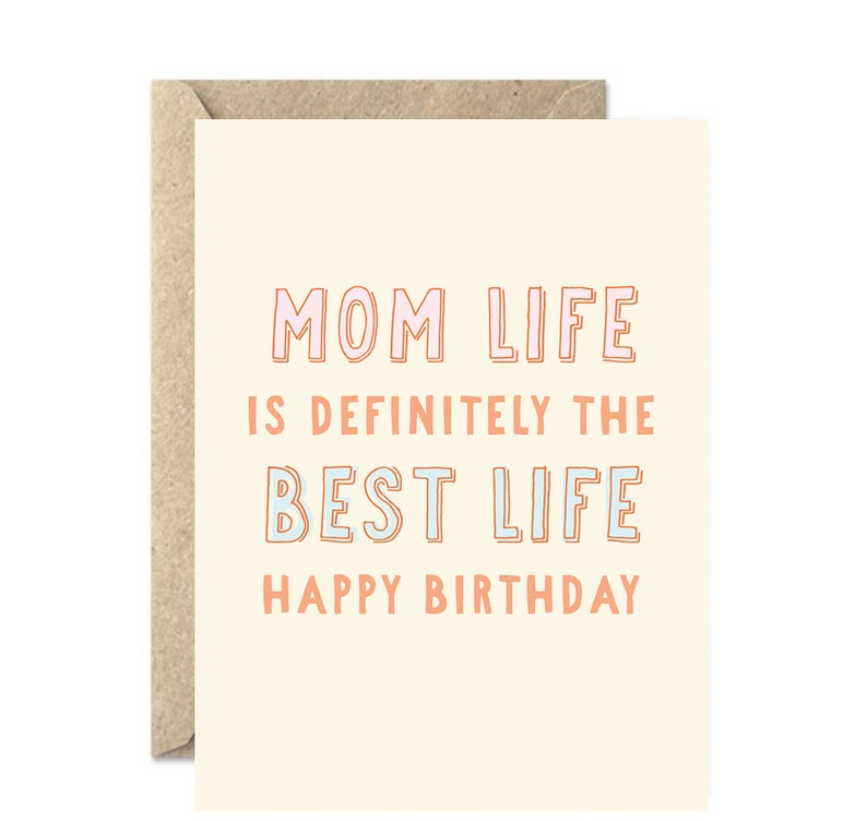 Mom Life Is The Best Happy Birthday Card Moms