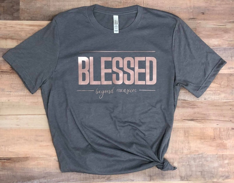 827cff03e Blessed Beyond Measure Bella Canvas Unisex Grahpic Tee Rose | Etsy