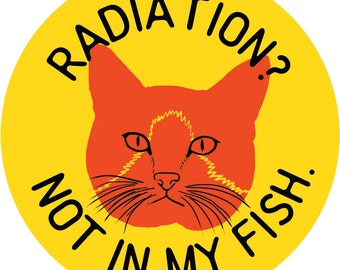 Sticker: Radiation? Not In My Fish.