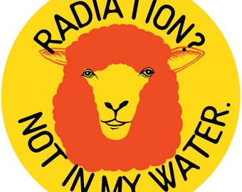 Sticker: Radiation? Not in My Water (limited edition)