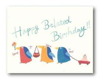 Happy Belated Birthday, Late birthday card, Sorry we're late, Cute birthday card